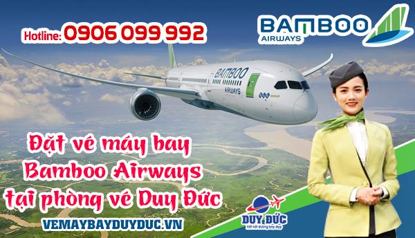 Đặt vé máy bay Bamboo Airways tại phòng vé Duy Đức