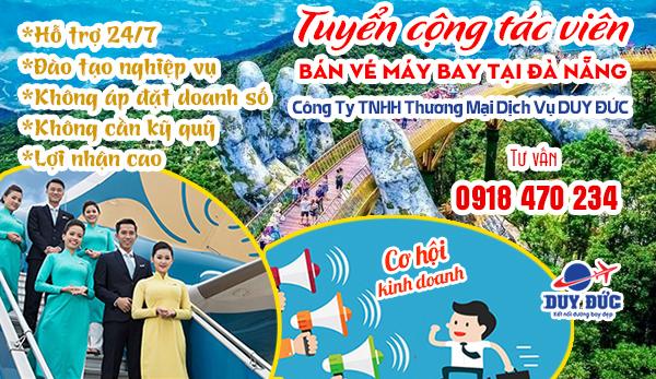 Duy Đức tuyển cộng tác viên bán vé máy bay tại Đà Nẵng