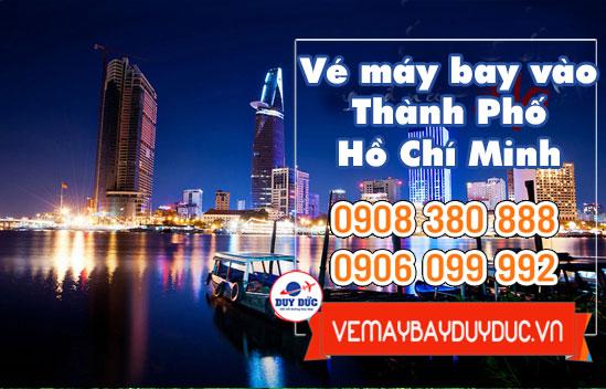 Vé máy bay vào Thành Phố Hồ Chí Minh