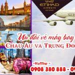 Etihad Airways ưu đãi vé đi Châu Âu và Trung Đông 375 USD