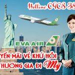 Eva Air tung vé khứ hồi hạng thương gia đi Mỹ