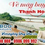Vé máy bay đi Thanh Hóa tháng 5 Bamboo Airways