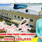 Vé máy bay tại khu công nghiệp Sóng Thần 3 Bình Dương – Việt Mỹ