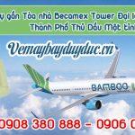 Vé máy bay gần Tòa nhà Becamex Tower Đại lộ Bình Dương Thành Phố Thủ Dầu Một tỉnh Bình Dương