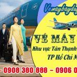 Vé máy bay khu vực Tân Thạnh Tây Củ Chi TP Hồ Chí Minh