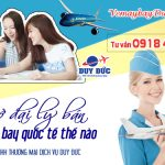 Mở đại lý bán vé máy bay quốc tế thế nào