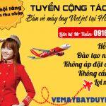 Tuyển cộng tác viên bán vé máy bay Vietjet tại Hồ Chí Minh