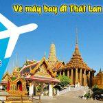 Giá vé máy bay đi Thái Lan tháng 8