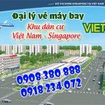 Vé máy bay tại Khu dân cư Việt Nam Singapore Thuận An tỉnh Bình Dương