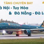 Vietnam Airlines tăng chuyến bay chặng Hà Nội – Tuy Hòa và Đà Nẵng – Đà Lạt