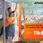 Khuyến mãi cuối tuần vé máy bay Jetstar chỉ từ 11,000 đồng