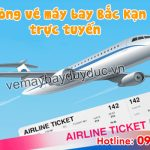 Phòng vé máy bay Bắc Kạn trực tuyến