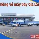 Phòng vé máy bay Gia Lai giá rẻ