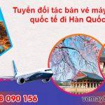 Tuyển đối tác bán vé máy bay quốc tế đi Hàn Quốc