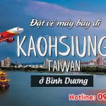 Ở Bình Dương đặt vé máy bay đi Cao Hùng (KHH) Đài Loan được không?