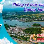 Phòng vé máy bay giá rẻ Quảng Ngãi