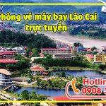 Phòng vé máy bay Lào Cai trực tuyến