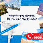 Mở phòng vé máy bay tại Thái Bình như thế nào?