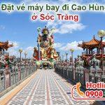 Ở Sóc Trăng đặt vé máy bay đi Cao Hùng (KHH) Đài Loan được không?