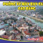 Phòng vé máy bay giá rẻ Cao Bằng