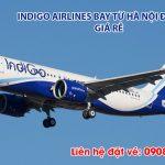 Indigo Airlines bay từ Hà Nội đi Ấn Độ giá rẻ
