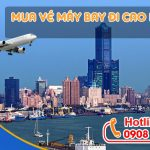 Ở Tây Ninh đặt vé máy bay đi Cao Hùng (KHH) Đài Loan được không?