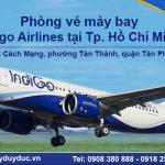 Phòng vé máy bay Indigo Airlines tại TP.Hồ Chí Minh