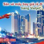 Săn vé giá rẻ đi Taichung hãng Vietjet