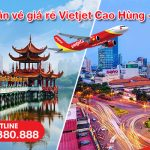 Săn vé giá rẻ Vietjet từ Cao Hùng về Sài Gòn
