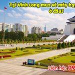 Tại Vĩnh Long mua vé máy bay đi Đài Loan ở đâu?