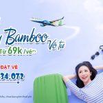 Bamboo Airways khuyến mãi thứ 4 giá vé chỉ từ 69K
