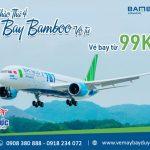 Chào thứ 4 Bamboo Airways khuyến mãi giá vé chỉ từ 99K