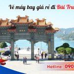 Đặt vé máy bay đi Đài Trung (RMQ) Đài Loan tại Quảng Bình