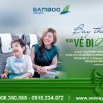 """Bay thỏa thích với chương trình """"Mua vé đi, tặng vé về"""" của Bamboo Airways"""