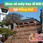 Mua vé máy bay đi Đài Nam (TNN) Đài Loan tại Đồng Nai như thế nào?