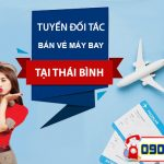 Tuyển đối tác bán vé máy bay tại tỉnh Thái Bình