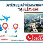 Hướng dẫn làm đại lý bán vé máy bay tại Lào Cai không vốn