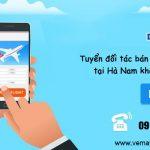 Tuyển đối tác bán vé máy bay tại Hà Nam không cần vốn