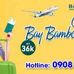 Chào thứ 4 vô tư săn vé máy bay từ 36K của Bamboo Airways