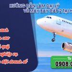 Hướng dẫn làm đại lý vé máy bay cấp 2 tại Hà Tây miễn phí