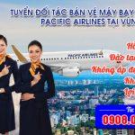 Tuyển đối tác bán vé máy bay Pacific Airlines tại Vũng Tàu