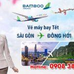 Vé Tết Sài Gòn Đồng Hới hãng Bamboo Airways bao nhiêu tiền ?