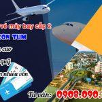 Tự mở phòng vé máy bay cấp 2 tại Kon Tum không cần vốn
