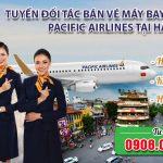 Tuyển đối tác bán vé máy bay Pacific Airlines tại Hà Nội
