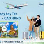 Vé Tết Hà Nội Cao Hùng hãng Bamboo Airways bao nhiêu tiền ?