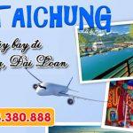 Đặt vé máy bay đi Đài Trung (RMQ) Đài Loan tại Hà Nội