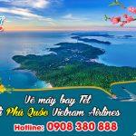 Vietnam Airlines vé Tết đi Phú Quốc bao nhiêu tiền ?