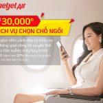 Dịch vụ chọn chỗ ngồi của Vietjet chỉ từ 30.000 đồng