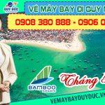 Vé máy bay đi Quy Nhơn tháng 5 Bamboo Airways