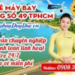 Vé máy bay đường số 49 TPHCM – Đại lý Việt Mỹ